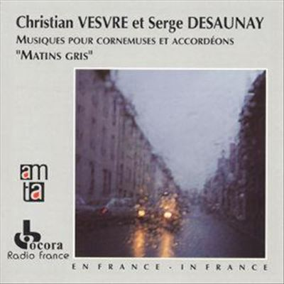 Matins Gris: Music for Bagpipes and Accordions