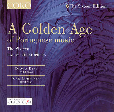 Rebelo & Melgás: Sacred Choral Music from Seventeenth Century Portugal
