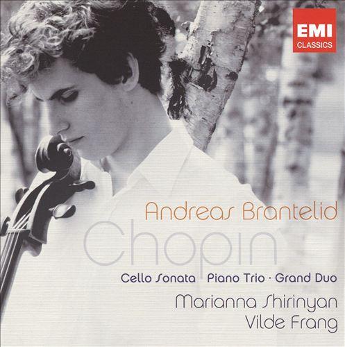 Chopin: Cello Sonata; Piano Trio; Grand Duo