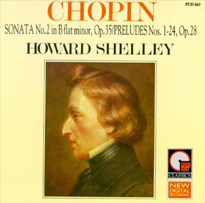 Chopin: Sonata for Piano No. 2, Op. 35; Preludes, Op. 28