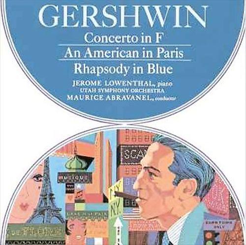Gershwin: Concerto in F; An American in Paris; Rhapsody in Blue