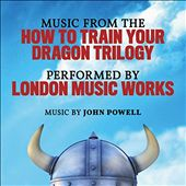 Music From the How to Train Your Dragon Trilogy [Original Motion Picture Soundtrack]