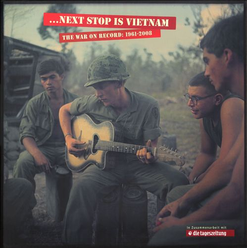 ...Next Stop Is Vietnam: The War on Record 1961-2008