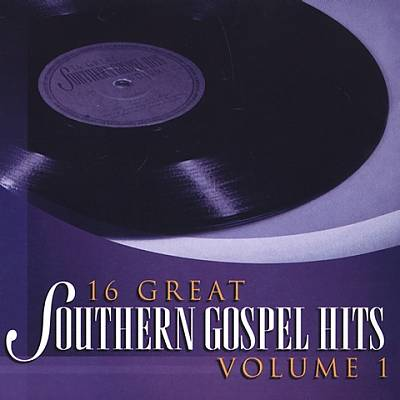16 Great Southern Gospel Hits, Vol. 1