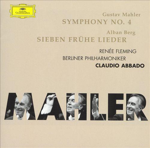 Mahler: Symphony No. 4; Berg: Sieben frühe Lieder