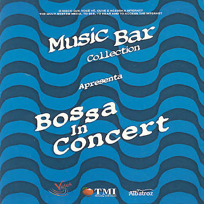 Bossa in Concert: Music Bar Collection