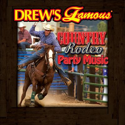 Drew's Famous Country Rodeo Party Music