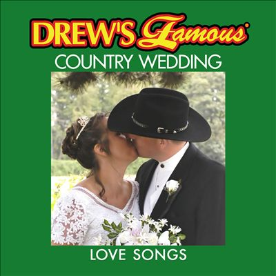 Drew's Famous Country Wedding Love Songs