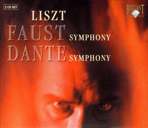 Liszt: Faust Symphony; Dante Symphony