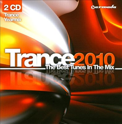 Trance 2010: The Best Tunes in the Mix