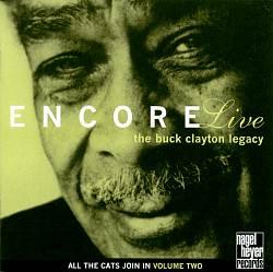 The Buck Clayton Legacy: Encore Live