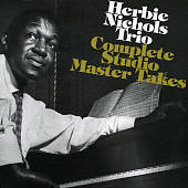 Complete Studio Master Takes (Herbie Nichols Trio)