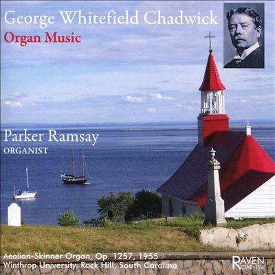 George Whitefield Chadwick: Organ Music
