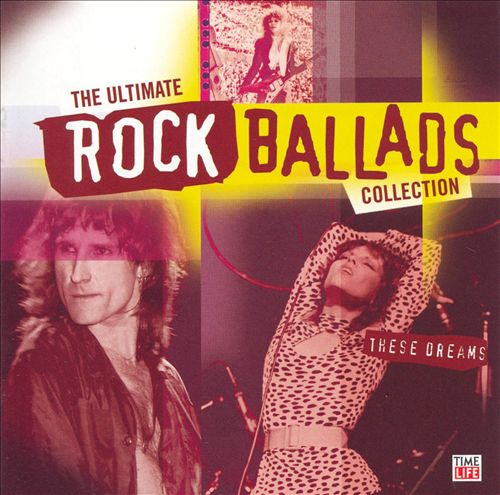The Ultimate Rock Ballads Collection: These Dreams