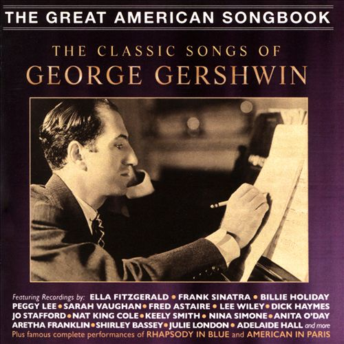 The Classic Songs of George Gershwin