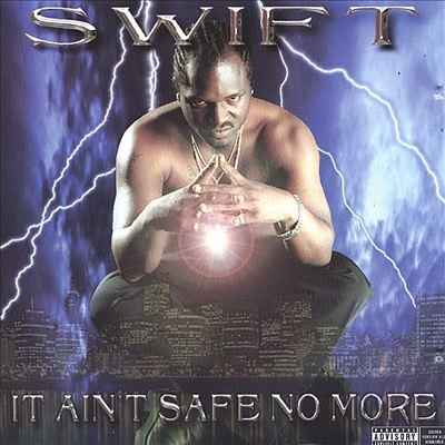 It Ain't Safe No More