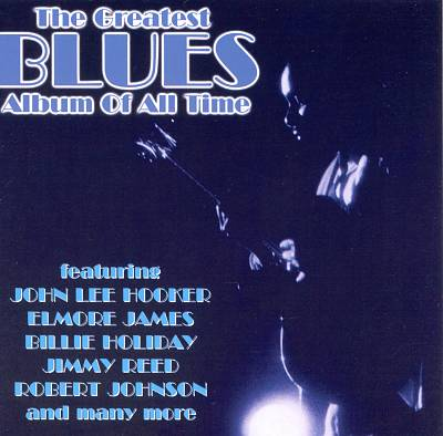 The Greatest Blues Album of All Time, Vol. 1