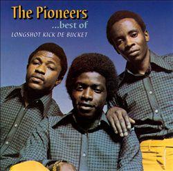 Long Shot Kick de Bucket: The Best of the Pioneers
