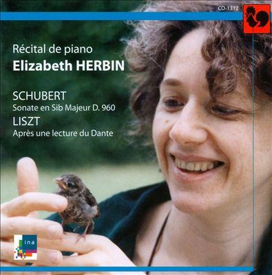 Schubert: Sonata in B flat major D.960; Liszt: Après une lecture de Dante