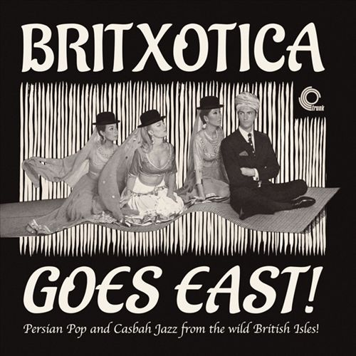 Britxotica Goes East: Persian Pop & Casbah
