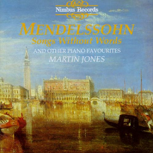 Mendelssohn: Songs without Words and Other Piano Favorites