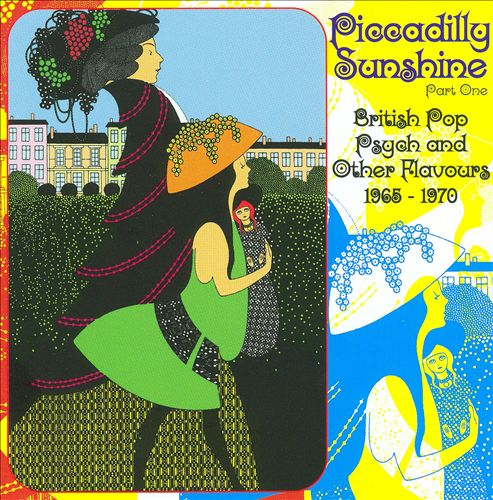 Piccadilly Sunshine, Pt. 1: British Pop Psych and Other Flavours 1965-1970