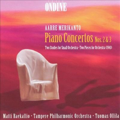 Merikanto: Piano Concerto No. 2; 2 Pieces for Orchestra