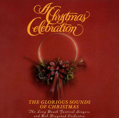 A Christmas Celebration: The Glorious Sounds of Christmas
