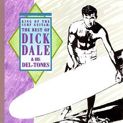 King of the Surf Guitar: The Best of Dick Dale