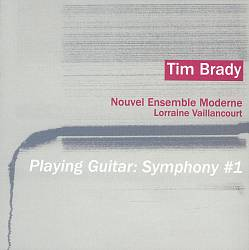 Tim Brady: Playing Guitar - Symphony No. 1