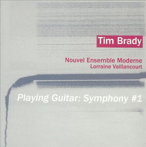 Tim Brady: Playing Guitar - Symphony No. 1