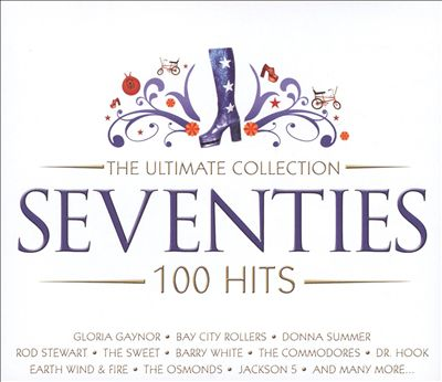 The Ultimate Collection 100 Hits: Seventies
