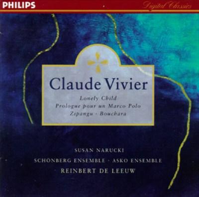 Claude Vivier: Lonely Child; Prologue pour un Marco Polo; Zipangu; Bouchara