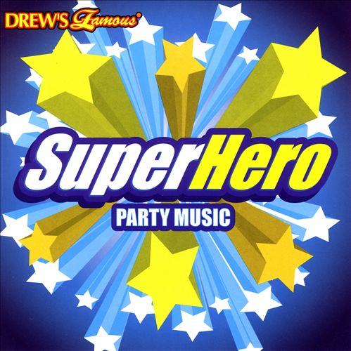 Drew's Famous Super Hero Party Music