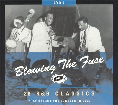 Blowing the Fuse: 28 R&B Classics That Rocked the Jukebox in 1951
