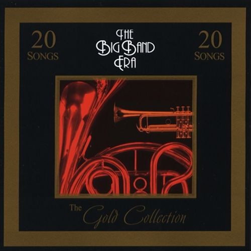 The Gold Collection: Big Band Era
