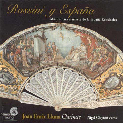 Rossini y España: Música para clarinete de la España Romántica