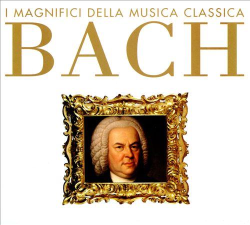 I Magnifici della Musica Classica: Bach