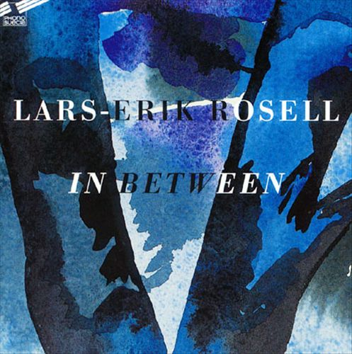 Lars-Erik Rosell: In Between