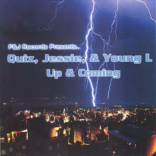 F & J Records Presents: Quiz, Jessie, & Young L -Up & Coming
