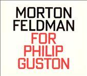 Morton Feldman: For Philip Guston