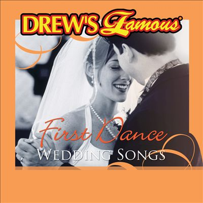 Drew's Famous First Dance Wedding Songs