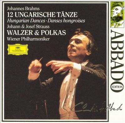 Brahms: 12 Ungarische Tänze; Johann & Josef Strauss: Walzer & Polkas