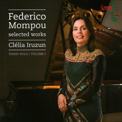 Federico Mompou: Selected Works, Vol. 1