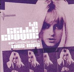 La Belle Epoque: EMI's French Girls 1965-1968