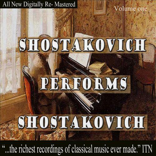 Shostakovich Performs Shostakovich, Vol. 1