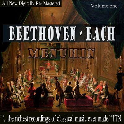 Beethoven, Bach, Menuhin, Vol. 1