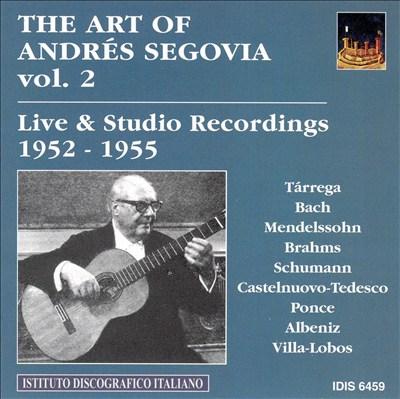 The Art of Andrés Segovia, Vol. 2: Live & Studio Recordings 1952-1955