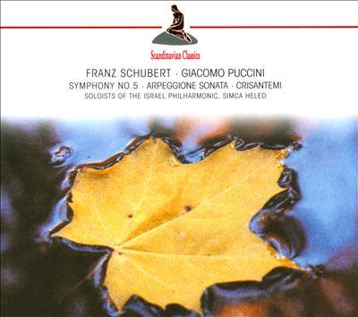 Schubert: Symphony No. 5; Arpeggione Sonata; Puccini: Crisantemi [Germany]