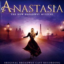 Anastasia: The New Broadway Musical [Original Broadway Cast Recording]